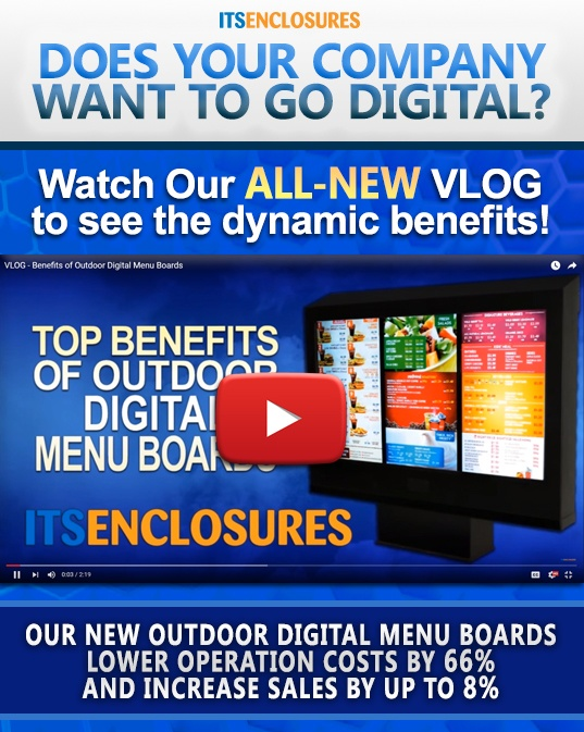 BENEFITS_OF_OUTDOOR_DIGITAL_MENU_BOARDS_VIDEO_ITSENCLOSURES.jpg